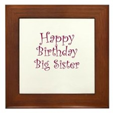 Happy Birthday Big Sister Framed Tile