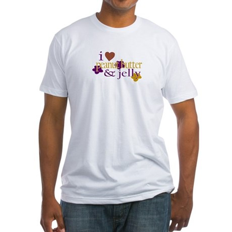 I Love Peanut Butter & Jelly Fitted T-Shirt