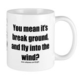 Small Mug: Break ground, and fly into the wind