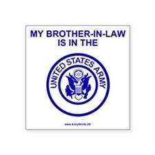 "ArmyMyBrotherInLawBlue.gif Square Sticker 3"" x 3"""