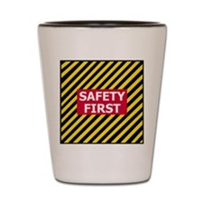 3-Safety-First-Tile.gif Shot Glass