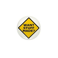 Misc-Want-Stuff-Made Mini Button
