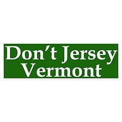 Don T Jersey Vermont Bumper Bumper Sticker Gt Vermont Gt 50