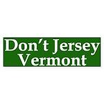 Don't Jersey Vermont Bumper Sticker