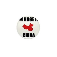 I'm Huge In China Mini Button (100 pack)