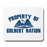 PROPERTY OF COLBERT NATION Mousepad
