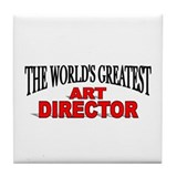 """The World's Greatest Art Director"" Tile Coaster"