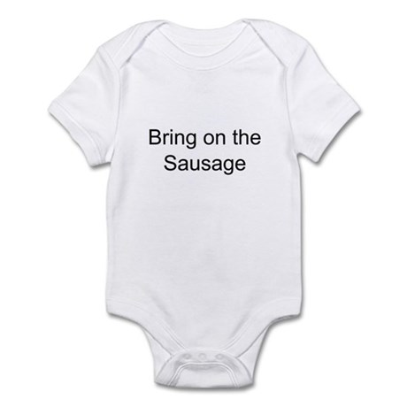 Bring on the Sausage Infant Bodysuit