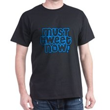 MUST tweet NOW blue black outline T-Shirt
