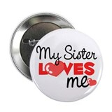 My Sister Love Me (red) Button