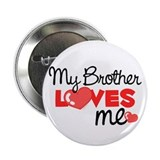 My Brother Love Me (red) Button