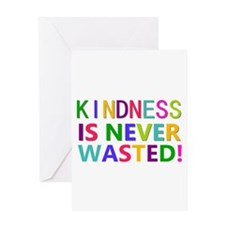 Kindness is Never Wasted Greeting Card