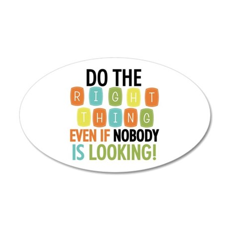 Do The Right Thing 20x12 Oval Wall Decal