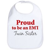 Proud EMT: Twin Sister Bib