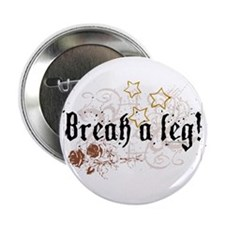 Break a Leg Button