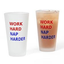 Work Hard Nap Harder Drinking Glass