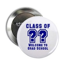 """Class of ?? Welcome..."" 2.25"" Button (10 pack)"