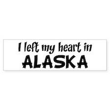Left my Heart: ALASKA Bumper Bumper Sticker