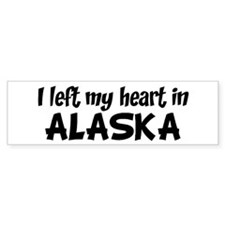 Left my Heart: ALASKA Bumper Bumper Stickers
