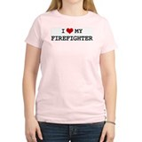 I Love My FIREFIGHTER Women's Pink T-Shirt