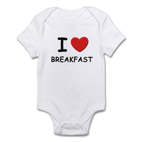 I love breakfast Infant Bodysuit