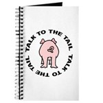 Talk To The Tail Pig Journal