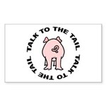Talk To The Tail Pig Rectangle Sticker