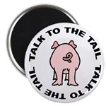 Talk To The Tail Pig Magnet