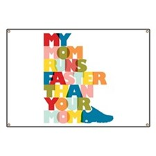 My Mom Runs Faster Than Your Mom Banner