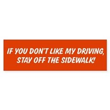 If You Dont Like My Driving Bumper Bumper Sticker