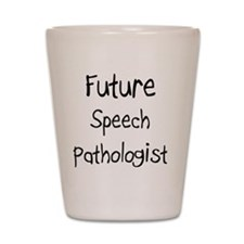 Speech-Pathologist48 Shot Glass