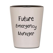 Emergency-Manager45 Shot Glass