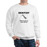 """Dentist"" Sweatshirt"