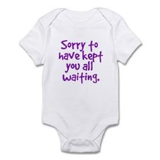 Kept you waiting infant bodysuit