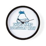 This Is Hard Toboggan With Wall Clock