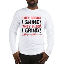 I SHINE I GRIND - WHITE Long Sleeve T-Shirt