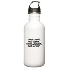 Society Says I Am A Monster Water Bottle