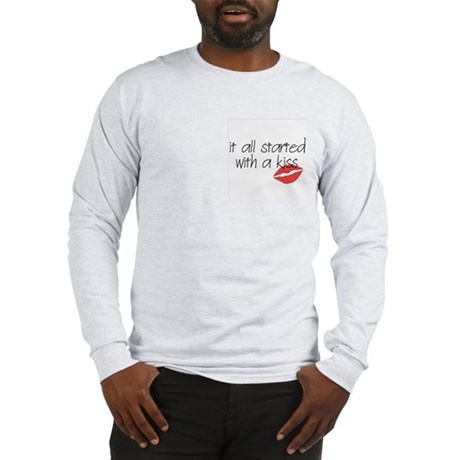 Started with a kiss... Long Sleeve T-Shirt