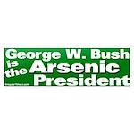 Bush Arsenic President Bumper Sticker