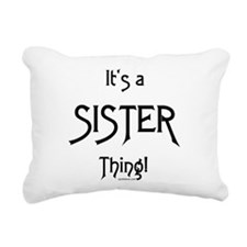 It's a Sister Thing! Rectangular Canvas Pillow