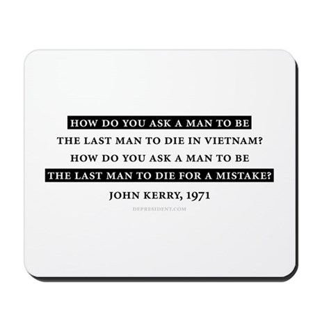 How do you.. John Kerry Quote Mousepad