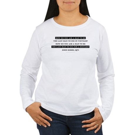How do you.. John Kerry Quote Womens Long Sleeve