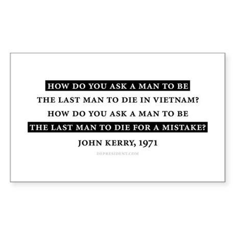 How do you.. John Kerry Quote Sticker (Rectangular