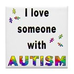 I Love Someone With Autism! Tile Coaster