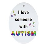 I Love Someone With Autism! Oval Ornament