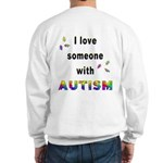 I Love Someone With Autism! (BackDesign) Sweatshir