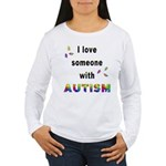 I Love Someone With Autism! Women's Long Sleeve T-