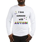 I Love Someone With Autism! Long Sleeve T-Shirt