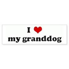 I Love my granddog Bumper Bumper Sticker
