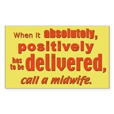 Midwife - has to be delivered Sticker (Rectangular